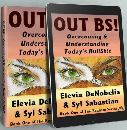 OUT BS! - Overcoming and Understanding Today's BullSh!t,